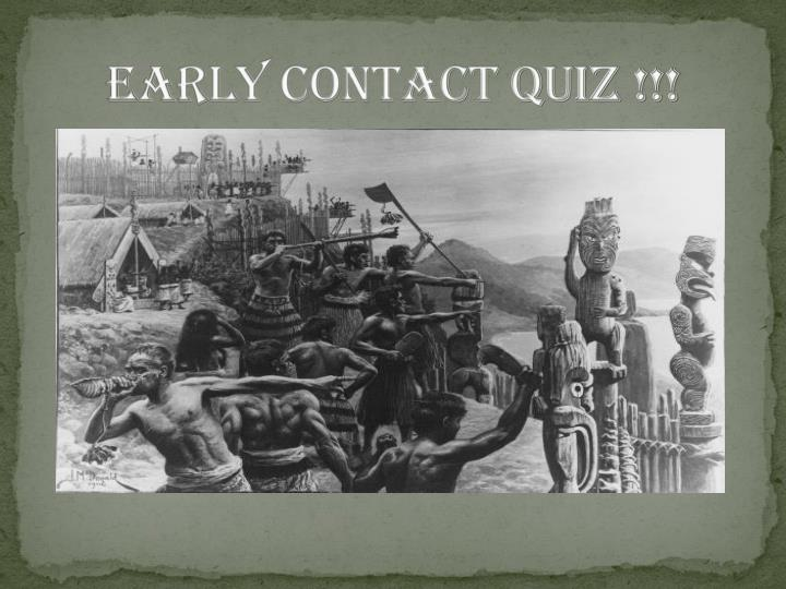 early contact quiz n.