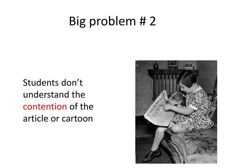 Big problem # 2