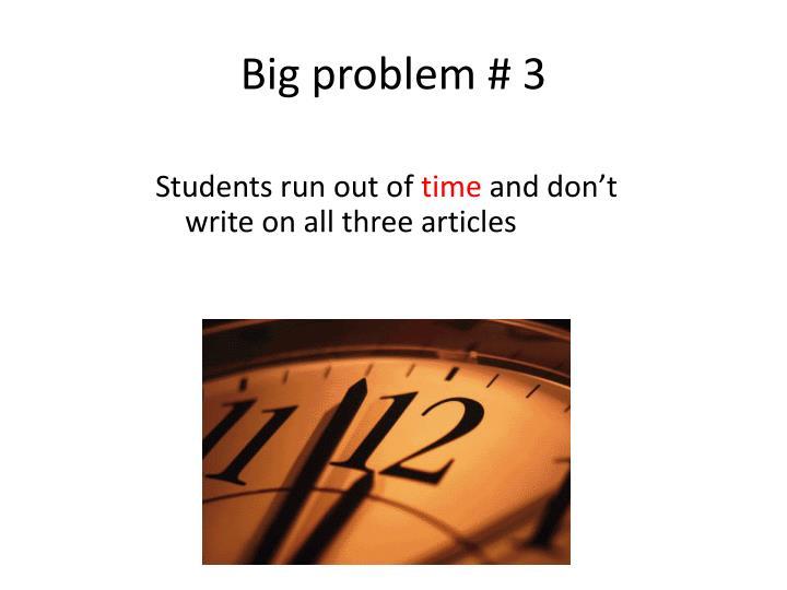Big problem # 3