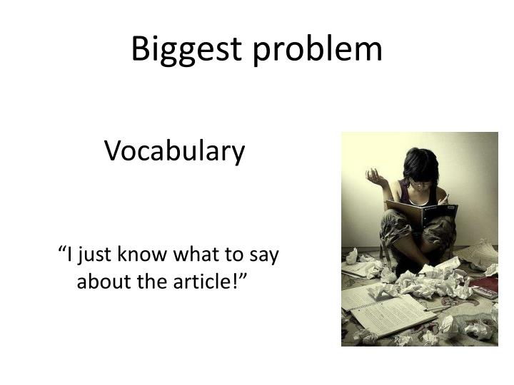 Biggest problem