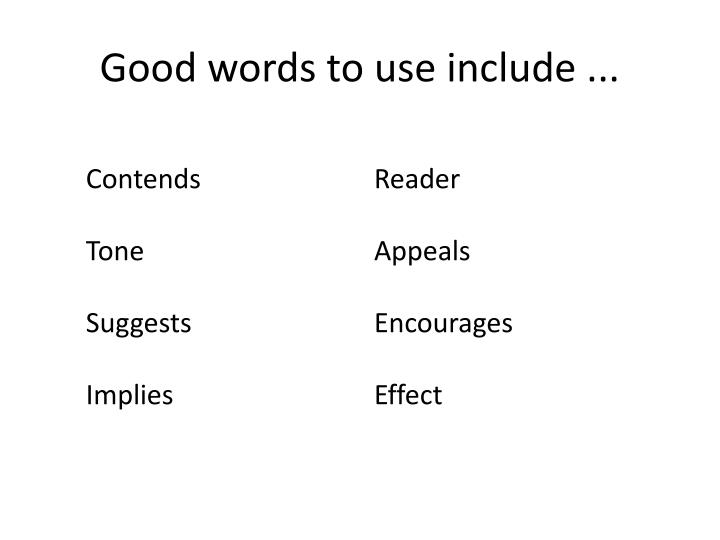 Good words to use include ...