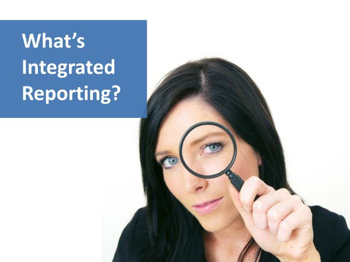 What's Integrated Reporting?