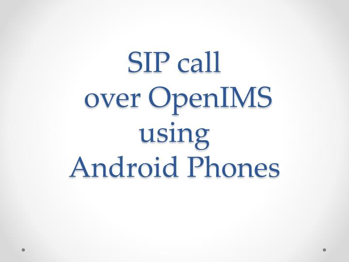 sip call over openims using android phones n.