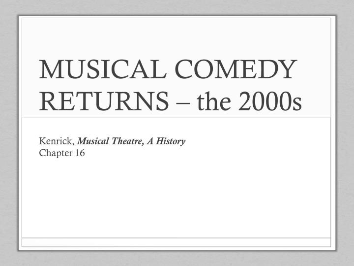 musical comedy returns the 2000s n.