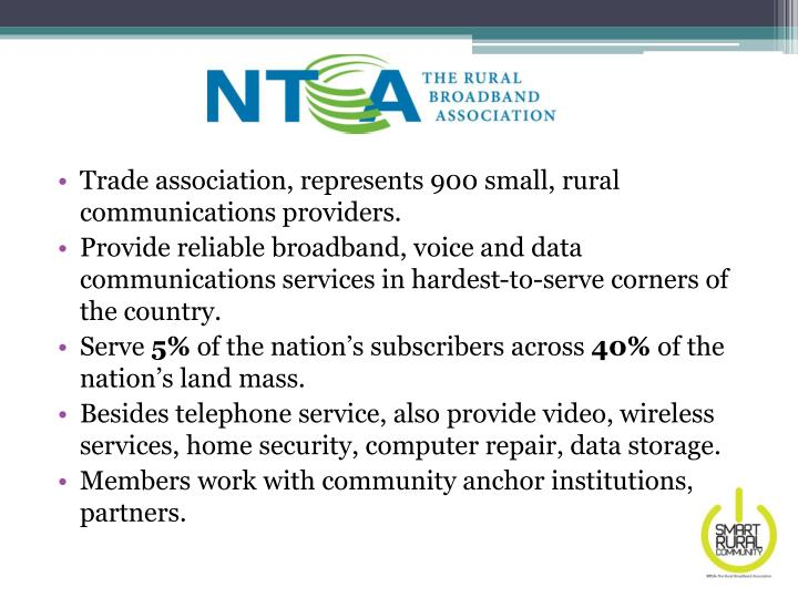 Trade association, represents 900 small, rural communications providers.