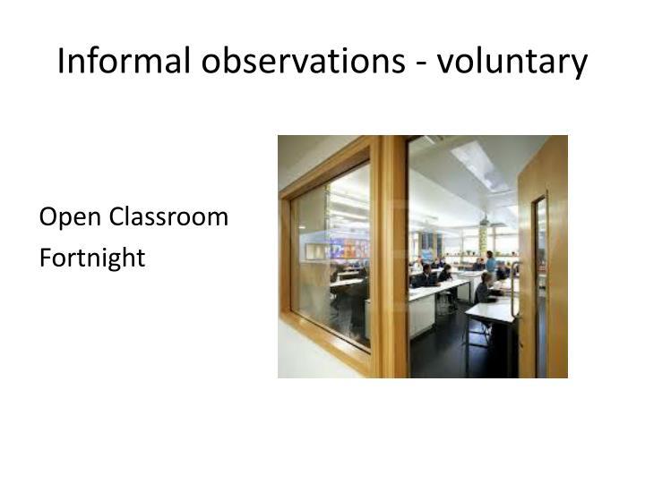 Informal observations - voluntary