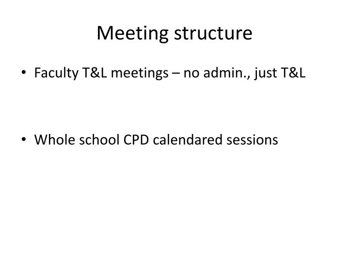Meeting structure