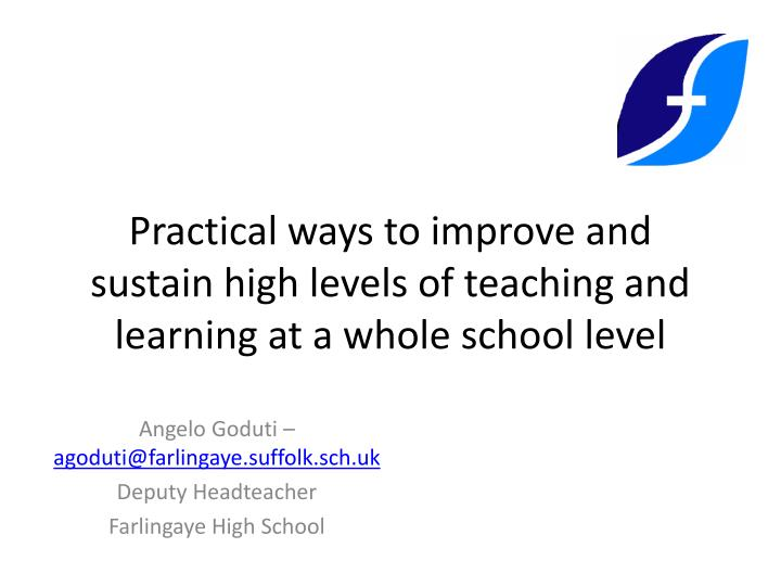 practical ways to improve and sustain high levels of teaching and learning at a whole school level n.