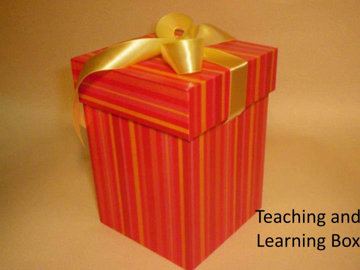 Teaching and Learning Box