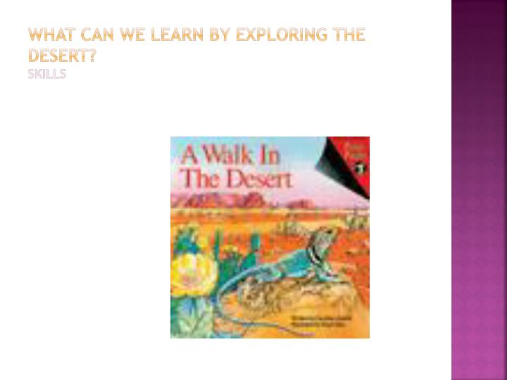 what can we learn by exploring the desert skills n.