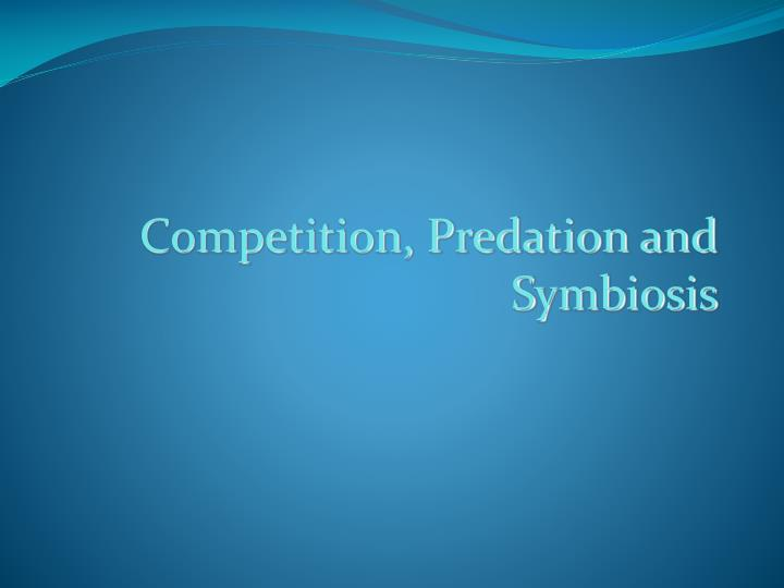 competition predation and symbiosis n.
