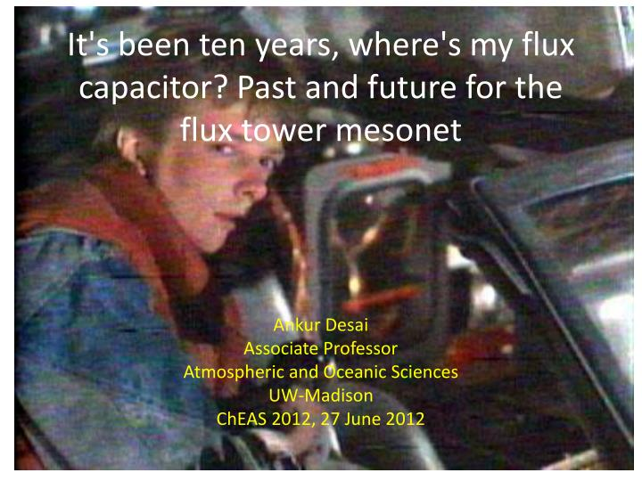 it s been ten years where s my flux capacitor past and future for the flux tower mesonet n.