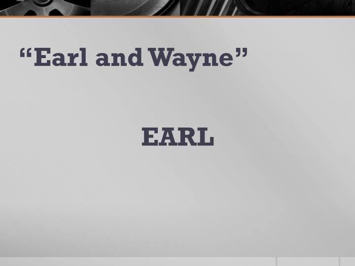 Earl and wayne1