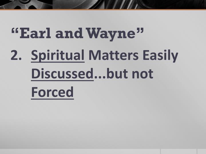 """""""Earl and Wayne"""""""