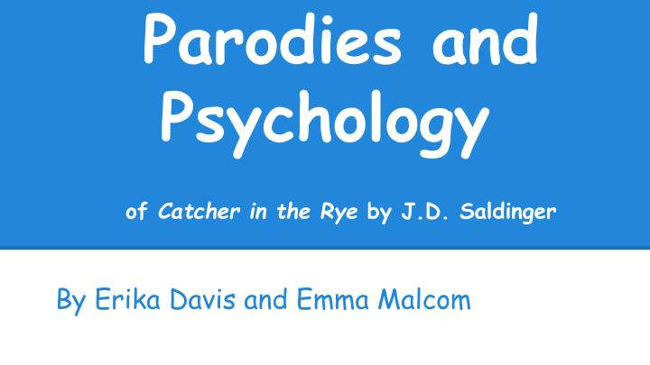 parodies and psychology of catcher in the rye by j d saldinger n.