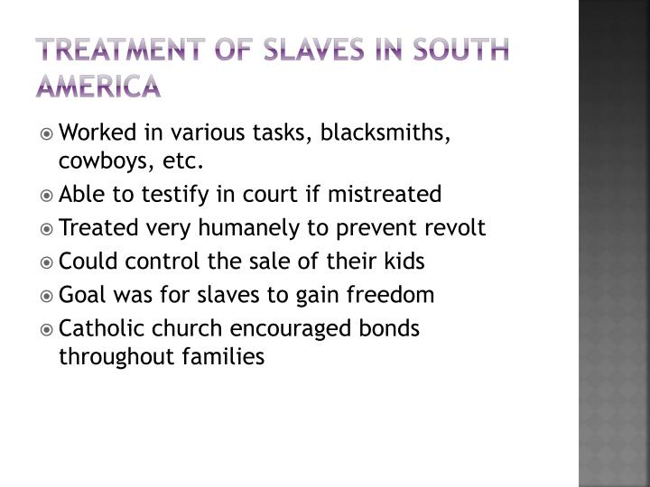 Treatment of slaves in South America