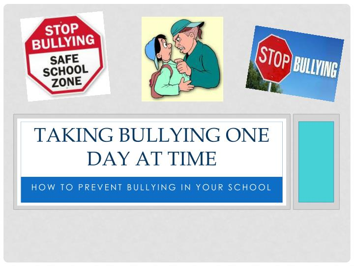 taking bullying one day at time n.