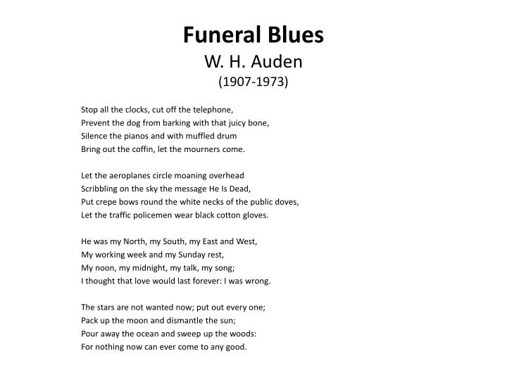 an analysis of the poem stop all the clocks by w h auden Analysis of auden's elegiac poem  funeral blues - annotation wwwmisterconnorcom 2 the title • a funeral is a public event, so auden clearly wants the world to acknowledge, and be aware of, this death  stop all the clocks wh auden caroline declerck funeral blues barracudas funeral blues 00258 vultures marvinw poem vulture by.