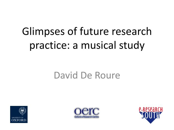 glimpses of future research practice a musical study n.