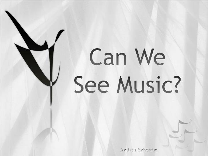 can we see music n.
