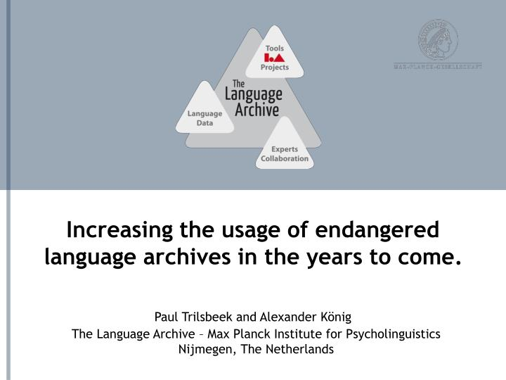 increasing the usage of endangered language archives in the years to come n.