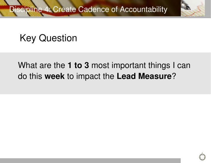Discipline 4: Create Cadence of Accountability