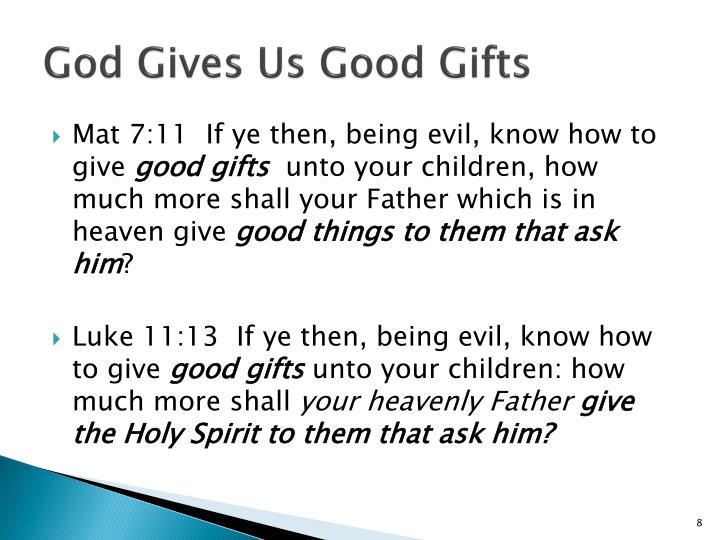 God Gives Us Good Gifts