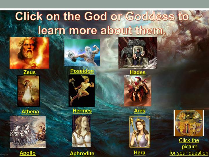 Click on the God or Goddess to learn more about them.