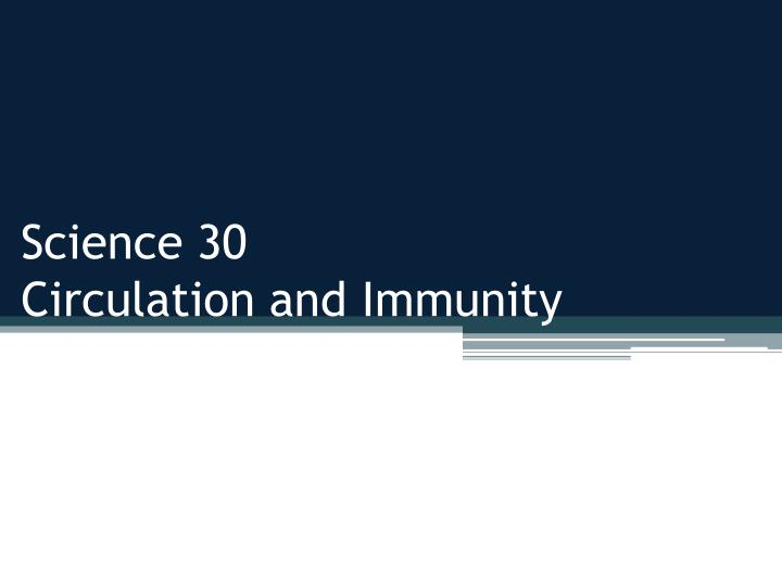 science 30 circulation and immunity n.