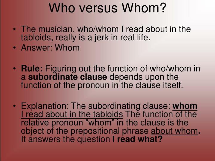 Who versus Whom?