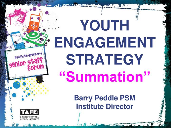 Youth engagement strategy summation barry peddle psm institute director