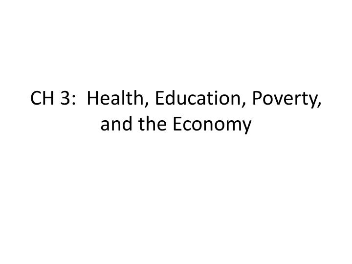 ch 3 health education poverty and the economy n.