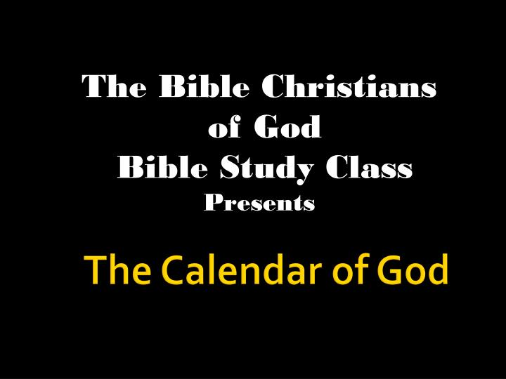 the bible christians of god bible study class presents n.