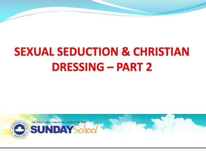 Sexual seduction christian dressing part 2