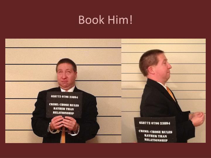 Book Him!