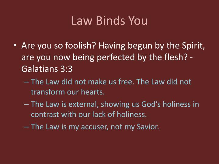 Law Binds You