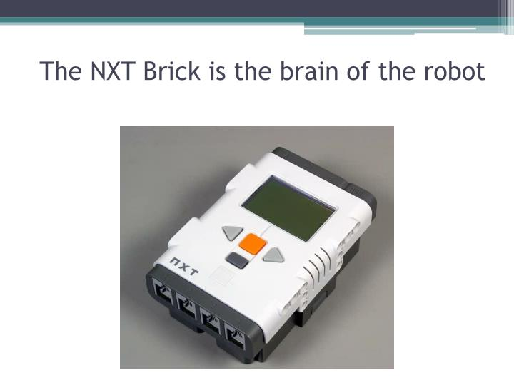 The NXT Brick is the