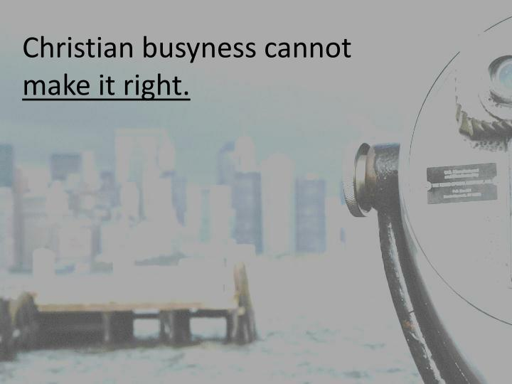 Christian busyness cannot