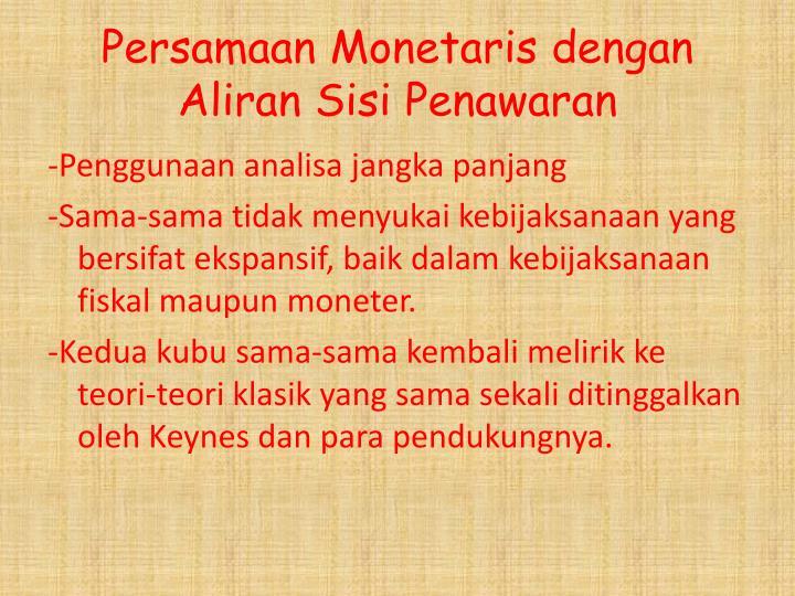 Persamaan Monetaris dengan Aliran Sisi Penawaran