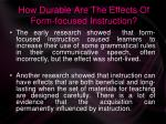 how durable are the effects of form focused instruction