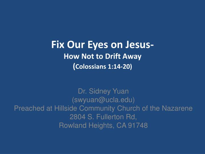 fix our eyes on jesus how not to drift away colossians 1 14 20 n.