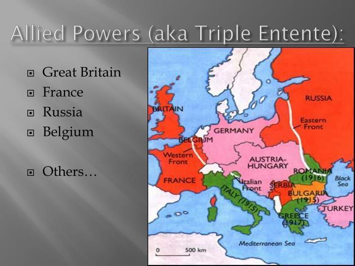 Allied Powers (aka Triple Entente):