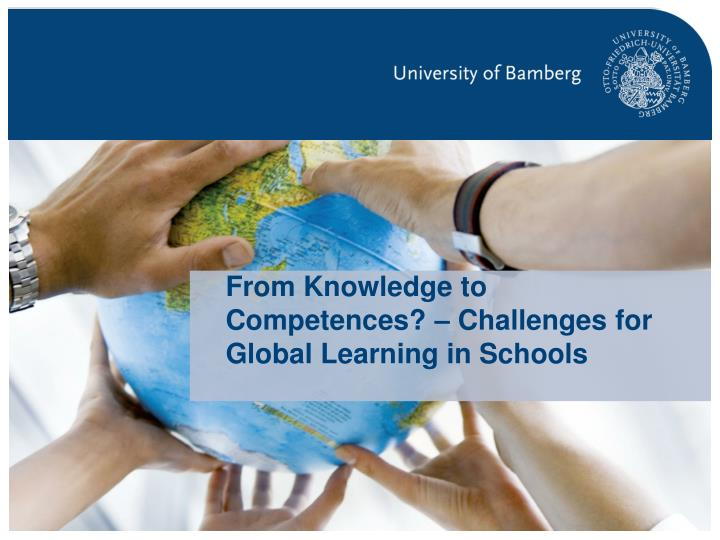 from knowledge to competences challenges for global learning in schools n.