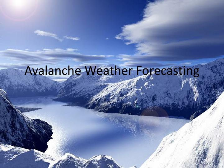 avalanche weather forecasting n.