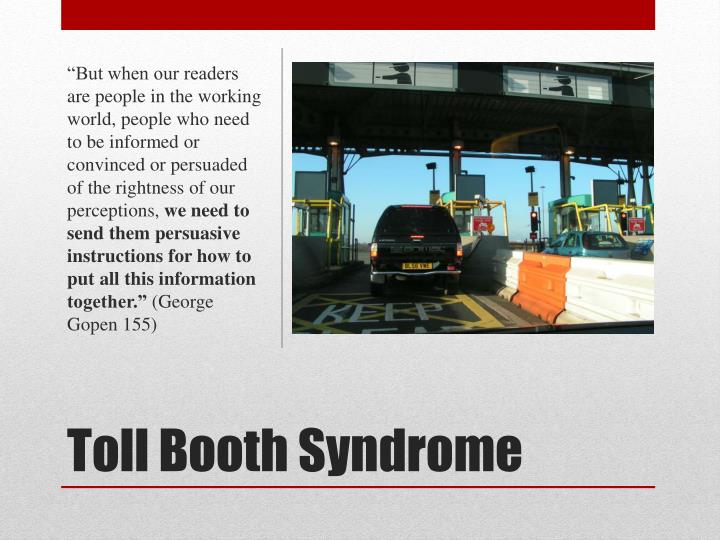 Toll booth syndrome