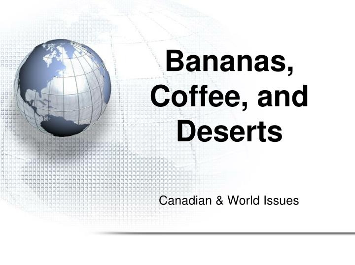 bananas coffee and deserts n.
