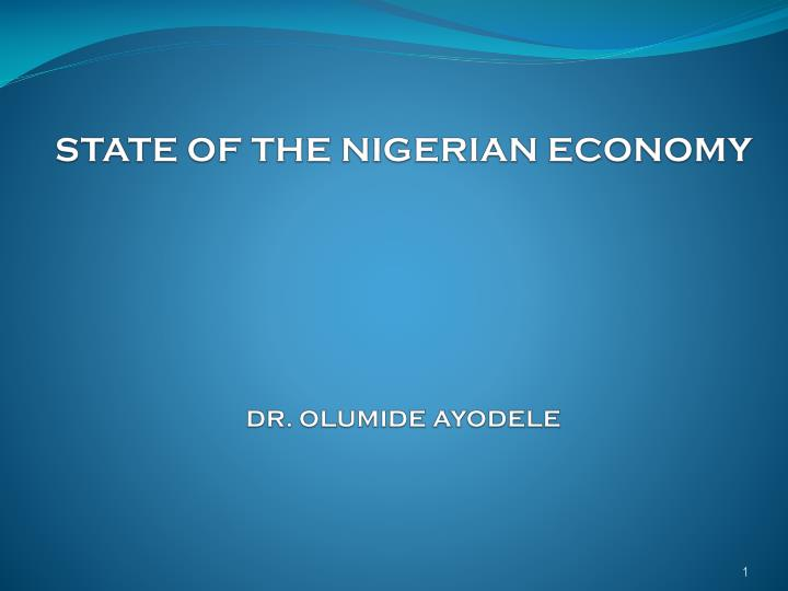 state of the nigerian economy dr olumide ayodele n.