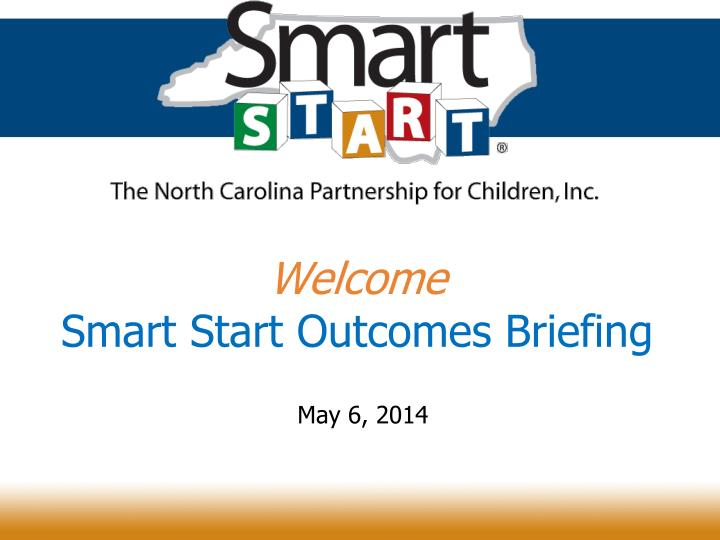 welcome smart start outcomes briefing n.