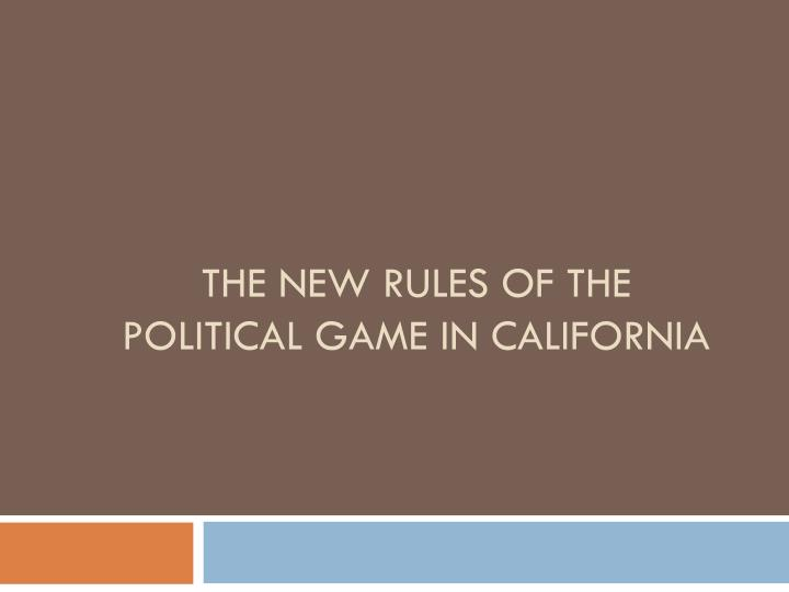 the new rules of the political game in california n.