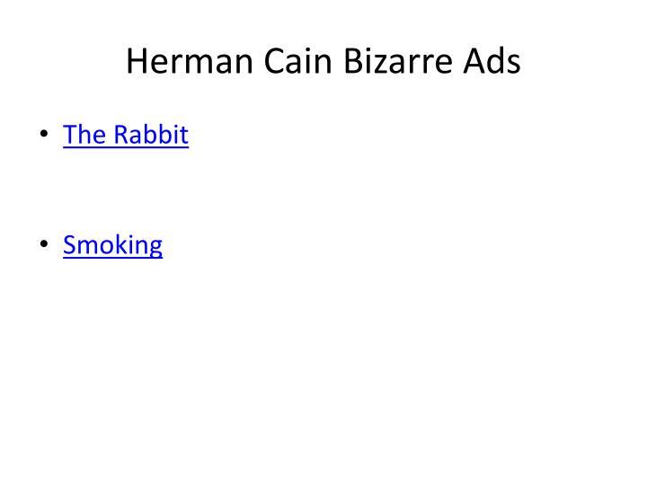 Herman Cain Bizarre Ads